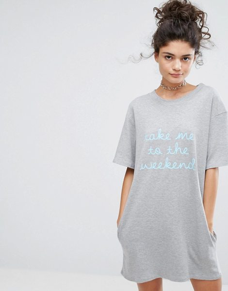 "ADOLESCENT CLOTHING Take Me To The Weekend T-Shirt Dress - """"Dress by Adolescent Clothing, Soft-touch jersey, Printed..."