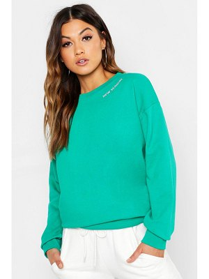 Boohoo Slogan Longline Embroidery Sweat