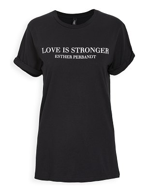Esther Perbandt love is stronger t-shirt